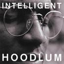 Intelligent Hoodlum/Intelligent Hoodlum
