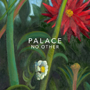 No Other/Palace