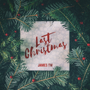 Last Christmas/James TW