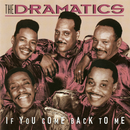 If You Come Back To Me/The Dramatics