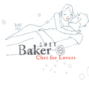 Chet For Lovers/Chet Baker