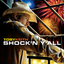 Shock 'N Y'all/Toby Keith