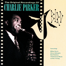 Bird: The Original Recordings Of Charlie Parker/Charlie Parker