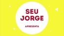 Faixa De Contorno (Lyric Video)/Seu Jorge