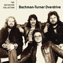 The Definitive Collection/Bachman-Turner Overdrive