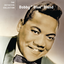 """The Definitive Collection/Bobby """"Blue"""" Bland"""
