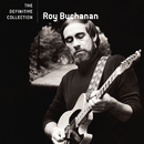 The Definitive Collection/Roy Buchanan