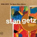Stan Getz: The Bossa Nova Albums/Stan Getz