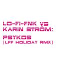 Psykos (LFF Holiday RMX)/Karin Ström