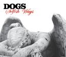 Selfish Ways/Dogs