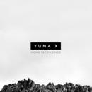 Home Recordings/Yuma X