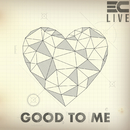 Good To Me (Live)/3C LIVE