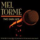 Two Darn Hot/Mel Tormé