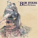 Hand Me Downs/Bob Evans
