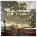 All The Roadrunning/Mark Knopfler, Emmylou Harris