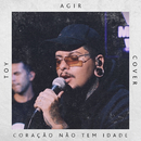 Coração Não Tem Idade (Cover Version)/Agir