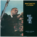 Ahmad Jamal At The Pershing: But Not For Me/Ahmad Jamal Trio