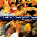 Dancing In The Aisles/The Klezmer Conservatory Band