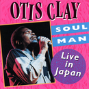 Soul Man: Live In Japan/Otis Clay