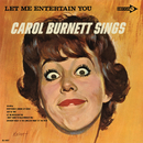 Let Me Entertain You: Carol Burnett Sings/Carol Burnett