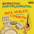 Strictly Instrumental/Bill Haley & His Comets