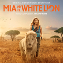 Mia And The White Lion (Original Motion Picture Sountrack)/Armand Amar