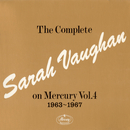 The Complete Sarah Vaughan On Mercury Vol. 4 - 1963-1967/Sarah Vaughan