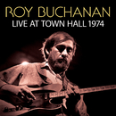 Live At Town Hall 1974/Roy Buchanan