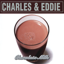 Chocolate Milk/Charles & Eddie
