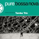 Pure Bossa Nova/Tamba Trio