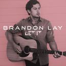 Let It/Brandon Lay
