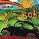 B Is For Bob/Bob Marley, The Wailers