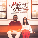 Mais Que O Mundo (feat. Késia Soares)/Eli Soares