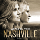 World On Time (feat. Sam Palladio, Clare Bowen, Jonathan Jackson)/Nashville Cast