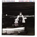 Never Let You Go/Rita Coolidge