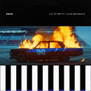 Lie To Me (feat. Julia Michaels)/5 Seconds Of Summer