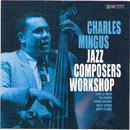 Jazz Composers Workshop/Charles Mingus
