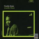 Trouble Blues/Curtis Jones