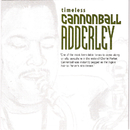 Timeless: Cannonball Adderley/Cannonball Adderley