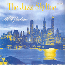 The Jazz Skyline/Milt Jackson