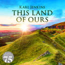 This Land Of Ours/Karl Jenkins