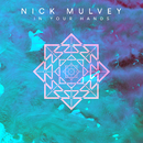 In Your Hands (Single Version)/Nick Mulvey