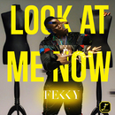 Look At Me Now/Fekky