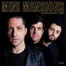 Works Every Time - EP/Mini Mansions