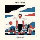 Tokyo - EP/Dan Croll