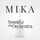 Sound Of An Orchestra/MIKA