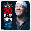 20 Jahre DJ Ötzi - Party ohne Ende/DJ Ötzi