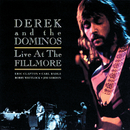 Live At The Fillmore/Derek & The Dominos