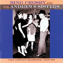 Their Complete Recordings Together/Bing Crosby, The Andrews Sisters