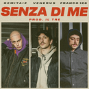 Senza Di Me/Gemitaiz, Venerus, Franco126